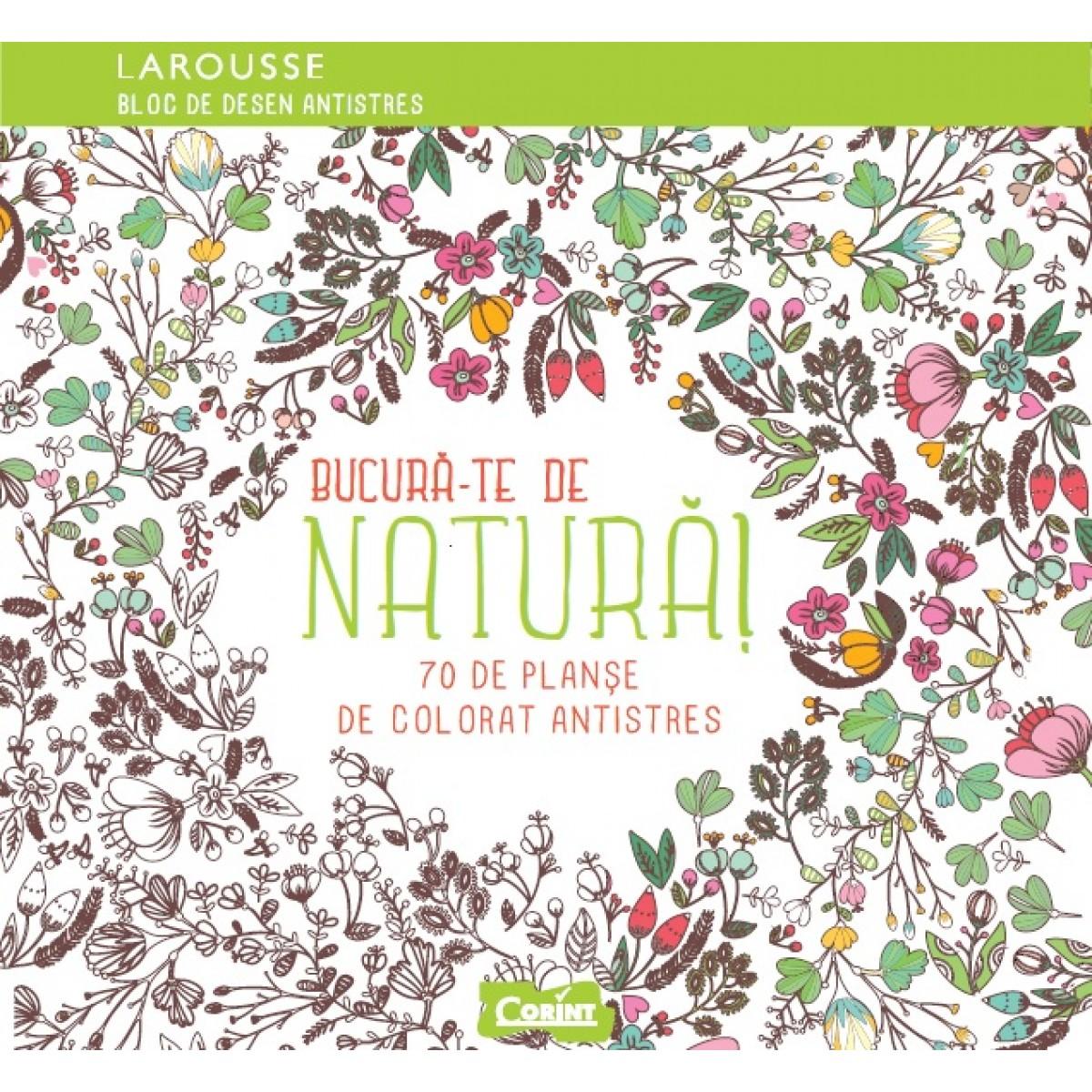 Bucură Te De Natură 70 De Planşe De Colorat Antistres