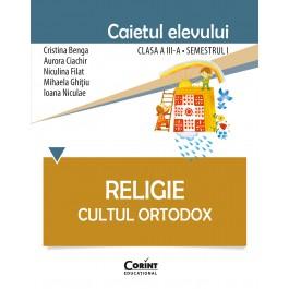 Caietul elevului clasa a III-a, semestrul I - Religie Cultul Ortodox