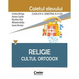 Religie. Cultul Ortodox - Caietul elevului clasa a III-a, semestrul al II-lea
