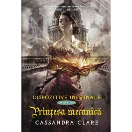 Prinţesa mecanică (cartea a treia din seria Dispozitive infernale)