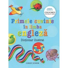 Primele cuvinte in limba engleza. Dictionar ilustrat Oxford