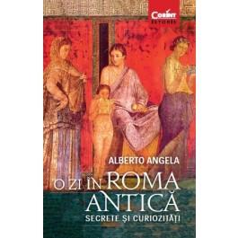 O zi în Roma antică. Secrete şi curiozităţi