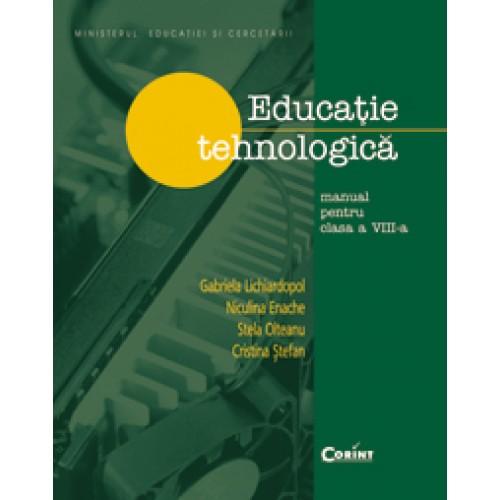 Educaţie tehnologică/Lichiardopol - manual pentru cls. a VIII-a