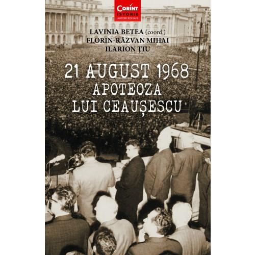 21 august 1968 - Apoteoza lui Ceaușescu