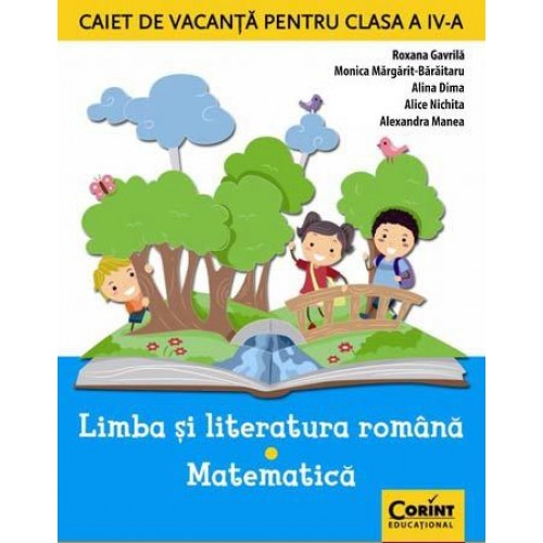 Caiet de vacanță clasa a IV-a - Limba și literatura română + Matematică