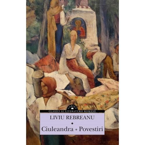 Ciuleandra. Povestiri / Liviu Rebreanu