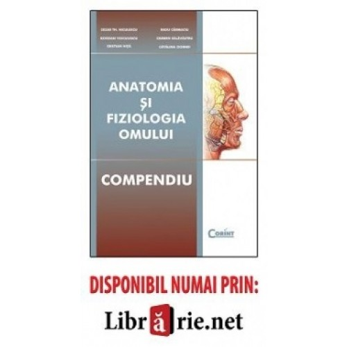 ANATOMIA SI FIZIOLOGIA OMULUI. COMPENDIU