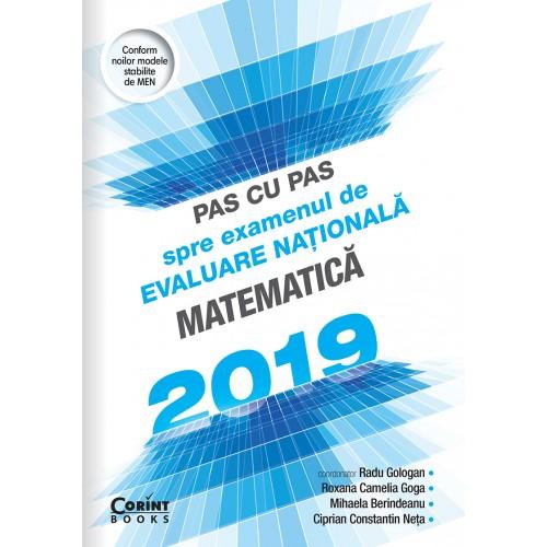 Pas cu pas spre examenul de evaluare națională - Matematică 2019