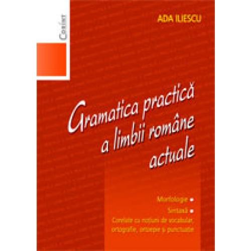 GRAMATICA PRACTICA A LIMBII ROMANE ACTUALE