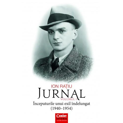 Jurnal. Începuturile unui exil îndelungat (1940-1954) vol.1