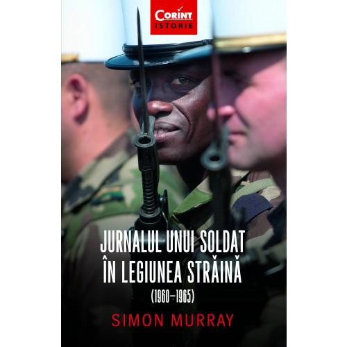 Jurnalul unui soldat în Legiunea Franceză  (1960-1965)