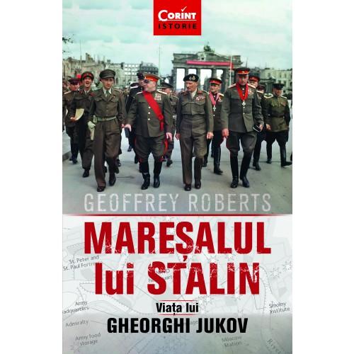 Mareșalul lui Stalin. Viața lui Gheorghi Jukov