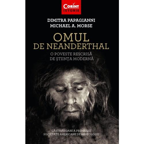 Omul de Neanderthal. O poveste rescrisă de știința modernă