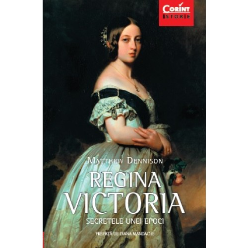 Regina Victoria. Secretele unei epoci