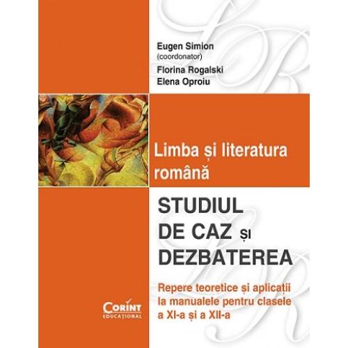 LIMBA SI LITERATURA ROMANA. STUDIUL DE CAZ SI DEZBATEREA