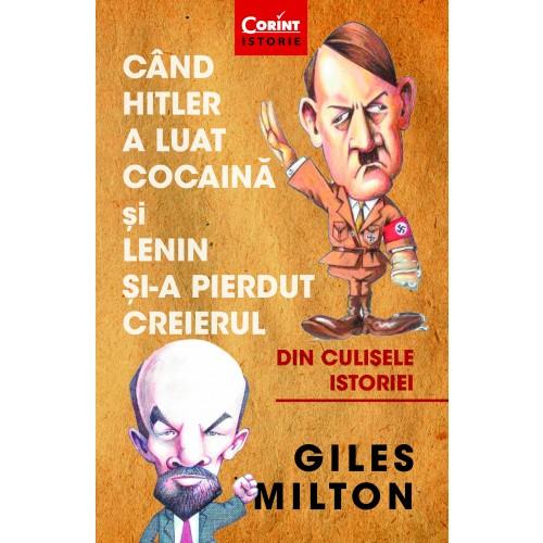 Când Hitler a luat cocaină și Lenin și-a pierdut creierul