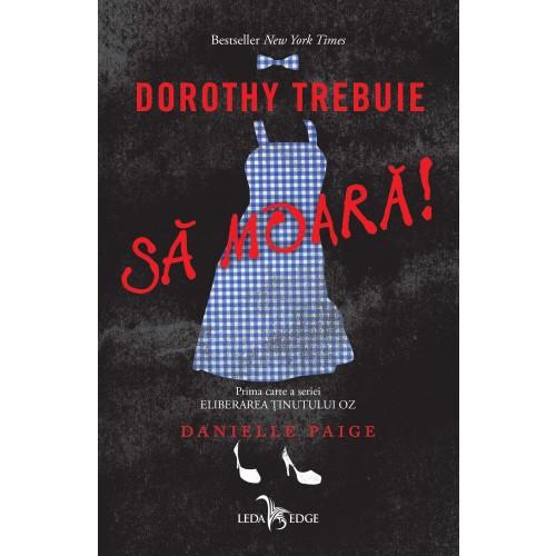 Dorothy trebuie să moară!