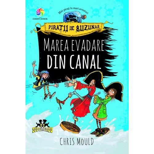 Pirații de buzunar. Marea evadare din canal (vol.II)