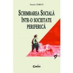 SCHIMBAREA SOCIALA INTR-O SOCIETATE PERIFERICA