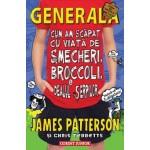 Cum am scapat cu viata de smecheri, broccoli si dealul serpilor (Generala, vol. 4)