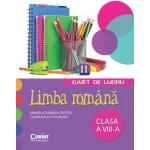 LIMBA ROMANA. Caiet de lucru pentru clasa a VIII-a