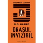ORASUL INVIZIBIL: SERIA DOSARELE JOSHUA