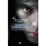 Trezirea (Jurnalele Vampirilor, vol. 1)