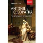 ANTONIU și CLEOPATRA. Adevărul din spatele celei mai frumoase poveşti de dragoste din lumea antică