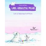 Lars, ursuleţul polar. Lars si iepurașul cel fricos