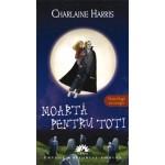 Moarta pentru toti (Vampirii Sudului, vol. 4) - editie de buzunar