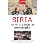 Siria. De ce s-a înşelat Occidentul