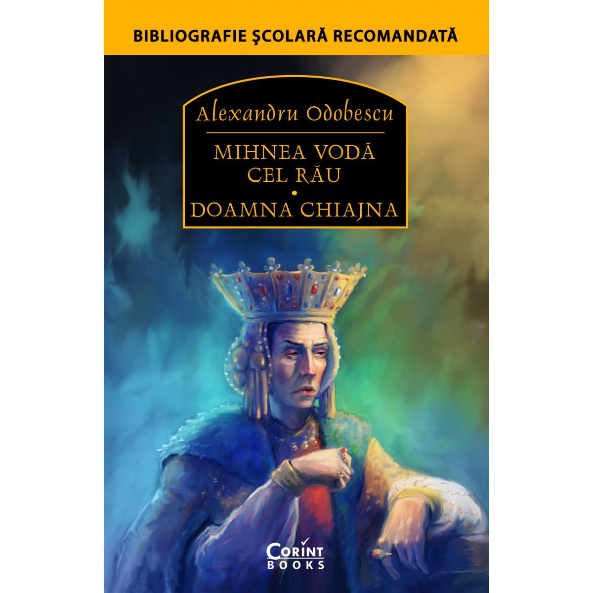 Mihnea Vodă cel Rău. Doamna Chiajna - Editura Corint