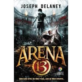 Arena 13 (vol.1 din seria Arena 13)