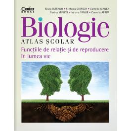 Atlas școlar de biologie. Funcțiile de relație și de reproducere în lumea vie