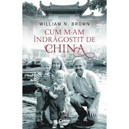 Cum m-am indragostit de China