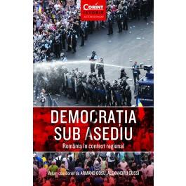 Democratia sub asediu. Romania in context regional