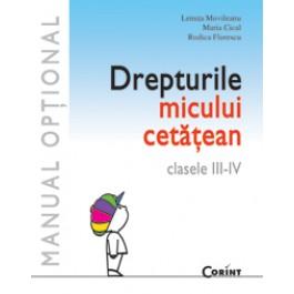 Drepturile micului cetăţean - Manual opţional pentru clasele III-IV