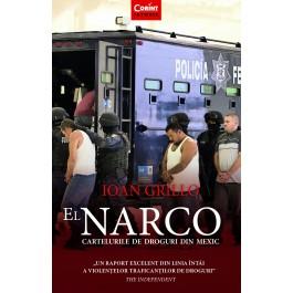 El Narco. Cartelurile de droguri din Mexic