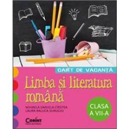 CAIET DE VACANTA. LIMBA SI LITERATURA ROMANA CLASA A VII-A