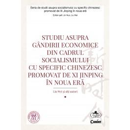 Studiu asupra gândirii economice din cadrul socialismului cu specific chinezesc promovat de Xi Jinping în noua eră