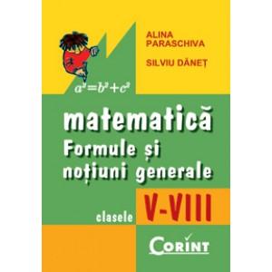 Matematică. Formule și noțiuni generale clasele V-VIII