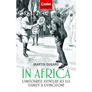 În Africa. Uimitoarele aventuri ale lui Stanley și Livingstone