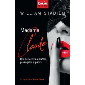 Madame Claude. O lume secretă a plăcerii, privilegiilor și puterii