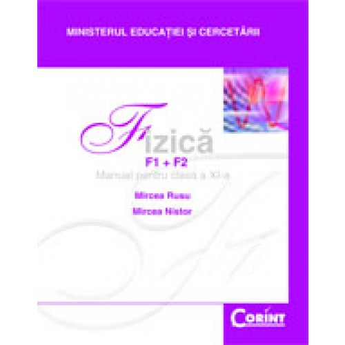 Fizică(F1+F2) / Rusu,Nistor - Manual pentru cls. a XI-a