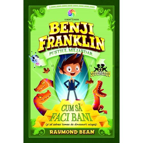 Benji Franklin. Puștiul miliardar