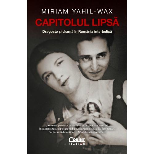 Capitolul lipsa. Dragoste si drama in Romania interbelica