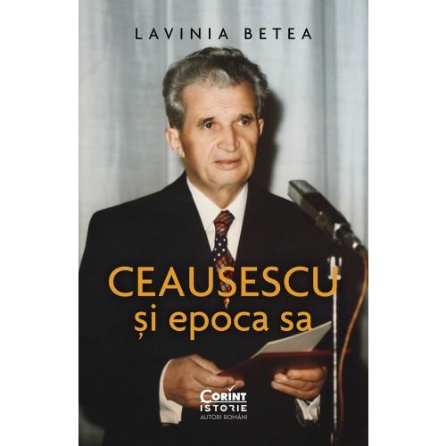 Ceausescu si epoca sa