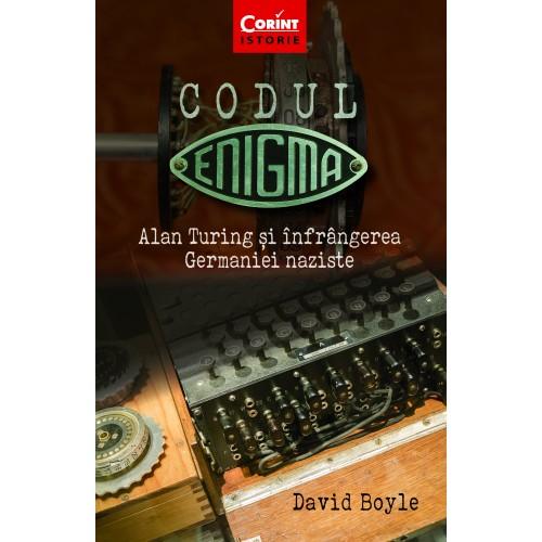 Codul Enigma. Alan Turing si infrangerea Germaniei naziste