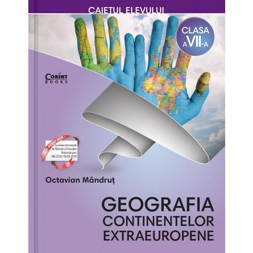 Caietul elevului clasa a VII-a. Geografia continentelor extraeuropene