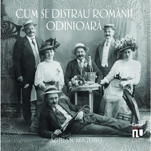 Cum se distrau românii odinioară